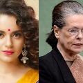 Kangana Ranaut targets Sonia Gandhi