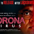 CORONAVIRUS will be the FIRST FILM TO RELEASE AFTER LOCKDOWN