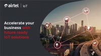 Airtel launches 'Airtel IoT' – a 5G Ready Platform for the World of Connected Things
